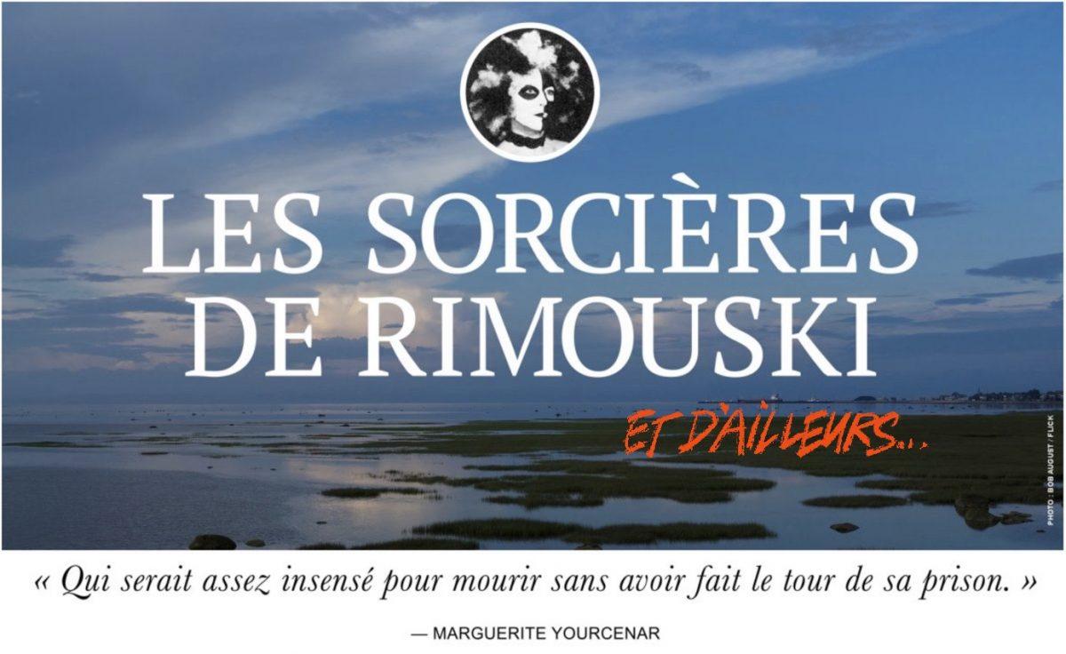 LES-SORCIÈRES-DE-RIMOUSKI